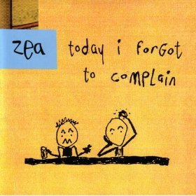 zea - today i forgot to complain CD 2003 transformed dreams used mint