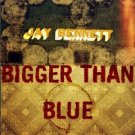 jay bennett - bigger than blue CD 2004 undertow music used mint