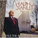 ralph stanley - while the ages roll on CD 2000 rebel used mint barcode punched