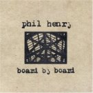 phil henry - board by board CD 2000 philguitar music used mint