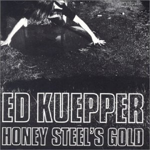 ed kuepper - honey steel's gold CD 1991 bayzare hot shock 8 tracks used