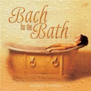 michael maxwell - bach for the bath CD 2001 avalon somerset used mint