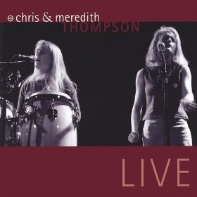 chris & meredith thompson - live CD 2004 new factory sealed