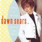 dawn sears - what a woman wants to hear CD 1991 warner used