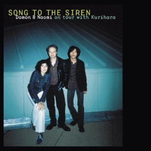 damon & naomi on tour with kurihara - song to the siren CD + DVD 2002 sub pop new