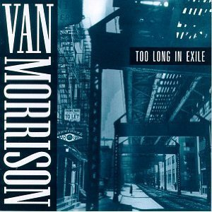 van morrison - too long in exile CD 1993 exile polydor used mint