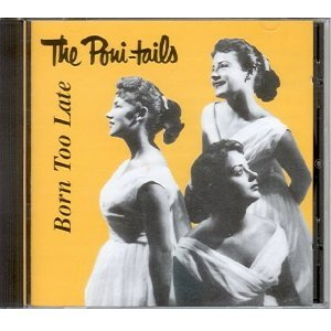 poni-tails - born too late CD 1995 famous groove france used mint