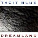 tacit blue - dreamland CD 2000 11 tracks used mint