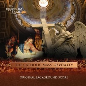 thy kingdom come - catholic mass ... revealed - original music soundtrack CD 2007 used mint
