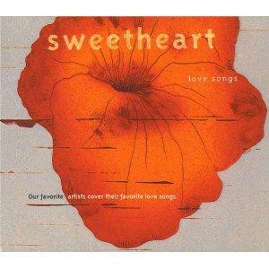 sweetheart love songs - various artists CD 2004 hear music 13 tracks used mint