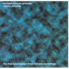 michael halcyon presents oscillations CD 1998 halcyon recordings 12 tracks used mint