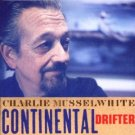charlie musselwhite - continental drifter CD 1999 virgin used mint
