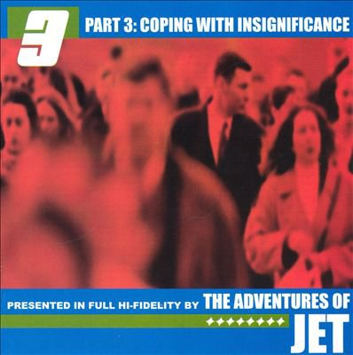 adventures of jet - part 3 coping with insignificance CD 1999 12 tracks used mint