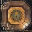 notre dame glee club + daniel stowe conductor - under the dome CD 1999 pro organo used