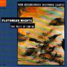 your neighborhood saxophone quartet - plutonian nights the music of sun ra CD coppens 12 tracks used