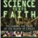 science tests faith following the trail of the blood of christ - tesoriero + willesee DVD 2010