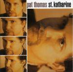 pat thomas - st. katharine CD 1994 what's so funny about ...  germany 18 tracks used mint