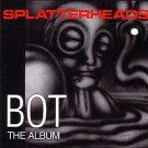 splatterheads - bot the album CD 1993 dog meat australia 12 tracks used mint