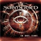 submersed - in due time CD 2004 wind-up 11 tracks used