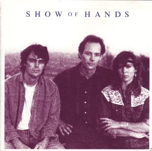 show of hands - show of hands CD 1989 IRS 11 tracks used