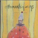 ottoman bigwigs - ottoman bigwigs CD 1996 me 16 tracks used mint