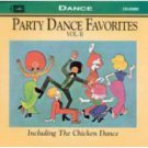 party dance favorites vol.II including the chicken dance CD music for all occasions used