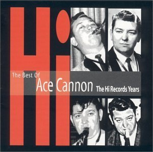 best of ace cannon - hi records years CD 2001 right stuff used mint