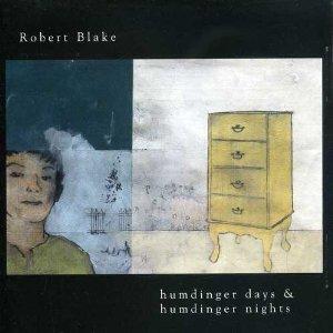 robert blake - humdinger days & humdinger nights CD 2000 13 tracks new