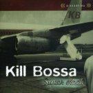 kill bossa - super rock CD 1998 omnipotent 11 tracks used mint