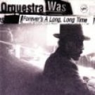 orquestra was - forever's a long long time CD 1997 polygram used mint