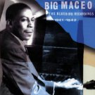 big maceo - bluebird recordings 1941 - 1942 CD 1997 RCA 16 tracks used