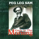 peg leg sam featuring louisiana red - early in the morning CD 2001 corazong 10 tracks