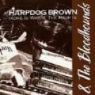 harpdog brown & the bloodhounds - home is where the harp is CD 1994 candlelight 16 tracks