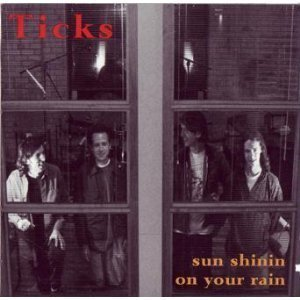 ticks - sun shinin on your rain CD 1992 medium cool 12 tracks used