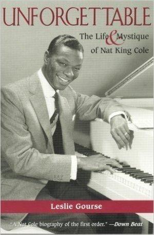 unforgettable the life & mystique of nat king cole - leslie gourse PAPERBACK 2000 cooper square