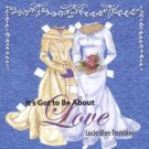 lucie blue tremblay - it's got to be about love CD 2004 maggie & shanti musique canada 16 tracks