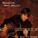 monster mike welch - axe to grind CD 1997 tone cool 12 tracks used mint