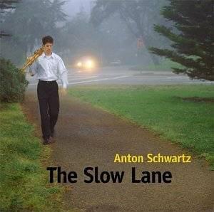 anton schwartz - slow lane CD 2000 antonjazz 11 tracks used