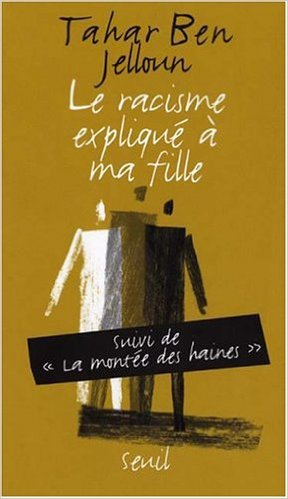 Le Racisme Explique a Ma Fille (French Edition) - tahar ben jelloun paperback 2004 Seuil 139 pages