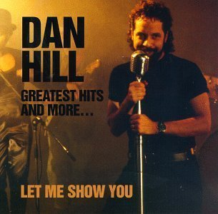 dan hill - greatest hits and more ... let me show you CD 1993 spontaneous 12 tracks used mint