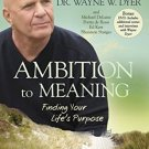 Ambition to Meaning: Finding Your Life's Purposes, expanded version - dr. wayne w. dyer DVD 2-discs
