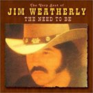 very best of jim weatherly - the need to be CD 2001 BMG collectables 14 tracks used mint