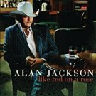 alan jackson - like red on a rose CD + DVD 2-discs 2006 BMG sony used mint