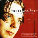 matt walker with ashley davies - i listen to the night CD shock records 11 tracks used mint