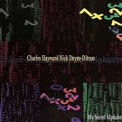 charles hayward nick doyne-ditmas - my secret alphabet CD 1993 sub rosa 10 tracks used mint