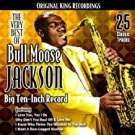 very best of bull moose jackson - big ten-inch record CD 2004 collectables 25 tracks used mint