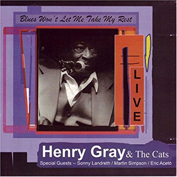 henry gray & the cats live - blues won't let me take my rest CD autographed 1999 lucky cat 15 tracks