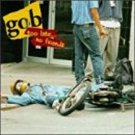 gob - too late ... no friends CD 1995 fearless 20 tracks used mint