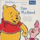 take my hand - songs from the hundred acre wood CD 1995 disney buena vista 13 tracks used mint