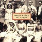 maria mckee - life is sweet CD 1996 geffen 12 tracks used mint